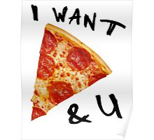I Love PIzza and U Poster