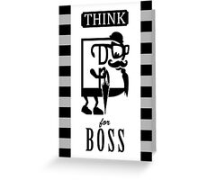 Think B for Boss Greeting Card