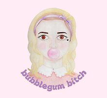 Bubblegum Bitch by Juliana Oliveira
