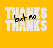 THANKS but no THANKS by CeeKayWaltraud