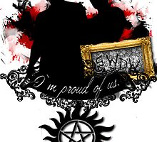 SPN - I'M PROUD OF US by RocksaltMerch