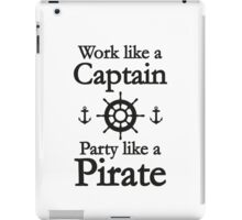 Work Like A Captain Party Like A Pirate iPad Case/Skin