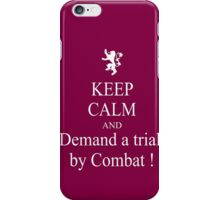 Keep calm and demand trial by combat iPhone Case/Skin