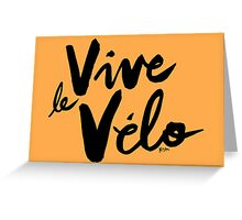 Vive le Velo v1 Greeting Card