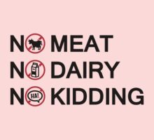 Vegan: no meat, no dairy, no kidding! Kids Clothes