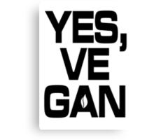 Yes, vegan! Canvas Print