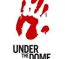 Under The Dome Bloody Hand by solotalkmedia