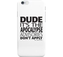 Under The Dome Dude It's The Apocalypse iPhone Case/Skin