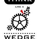 Think like a wedge by vivendulies