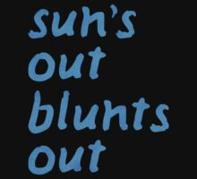 sun's out blunts out by EasilyAmused