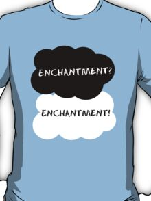 Enchantment? T-Shirt