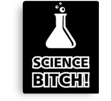 Science Bitch Funny Canvas Print