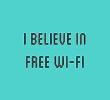I BELIEVE IN FREE WI-FI by nery16