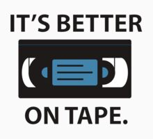 It's Better on Tape VHS - Black Text Version by toppestpower