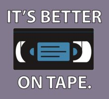 It's Better on Tape VHS - WhiteText Version by toppestpower