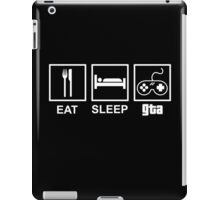 Eat, Sleep, Gta  iPad Case/Skin