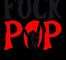Fuck Pop Metal Design by Style-O-Mat