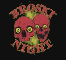 Broski Night! by UchimataMan