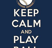 Keep Calm and Play Ball - Milwaukee by canossagraphics