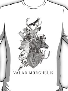 Valar Morghulis (Game of Thrones) T-Shirt