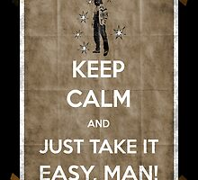 Keep calm and just take it easy man 14 by filippobassano