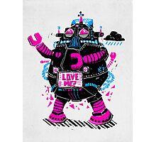 Robots Need Love, Too! Photographic Print