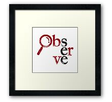 See and Observe Framed Print