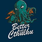 Better Call Cthulhu by DiJay