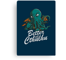 Better Call Cthulhu Canvas Print