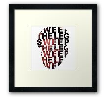 Sweep The Leg Framed Print