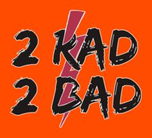 2 RAD 2 BAD - No Skull by Alectro