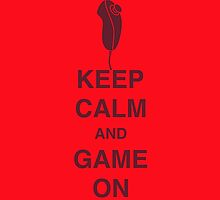 Keep Calm and Game On by tshirtbaba