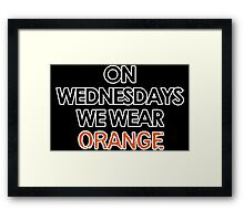on wednesdays we wear orange Framed Print