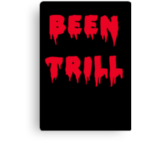 BEEN TRILL Canvas Print