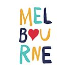 I Love Melbourne by Lisa Taliana