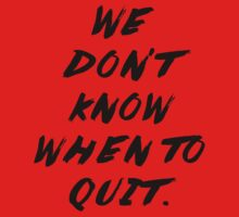 We Don't Know When to Quit - FOB by TheLovelyBooks