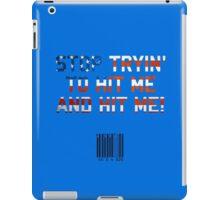 Stop Tryin' To Hit Me iPad Case/Skin