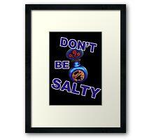 "Bioshock ""Don't be Salty"" Framed Print"