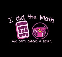 I did the Math, We can't afford a sister with calculator and diaper by jazzydevil