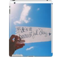 It's A Beautiful Day iPad Case/Skin