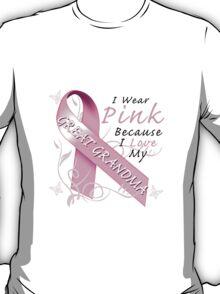 I Wear Pink Because I Love My Great Grandma T-Shirt