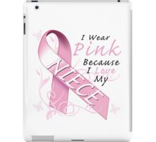 I Wear Pink Because I Love My Niece iPad Case/Skin