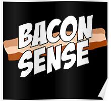 My Bacon Sense is Tingling Poster