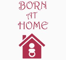Born at Home pink by ExplodingZombie