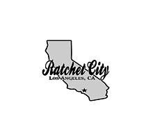 Los Angeles, CA Ratchet City  by DWPickett