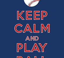 Keep Calm and Play Ball - Cleveland by canossagraphics