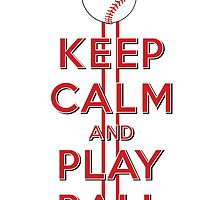 Keep Calm and Play Ball - Cincinnati  by canossagraphics