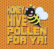 Honey Hive Pollen For Ya by wolfehanson