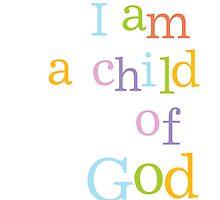 I am a Child of God by onceuponastar