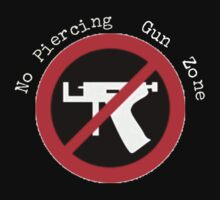 No Piercing Gun Zone! by Sarah Ball (TheMaggotPie)